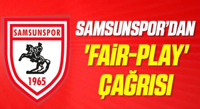 Samsunspor'dan 'Fair-play' çağrısı