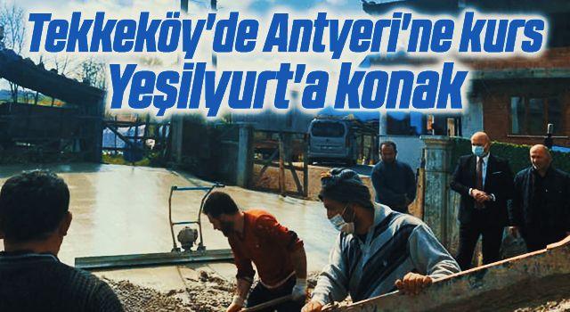 Tekkeköy'de Antyeri'ne kurs Yeşilyurt'a konak