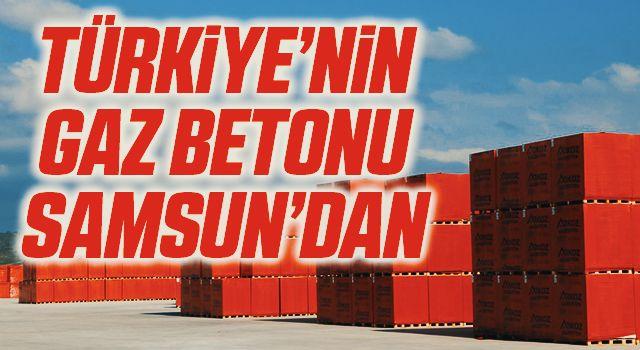 Türkiye'nin gaz betonu Samsun'dan