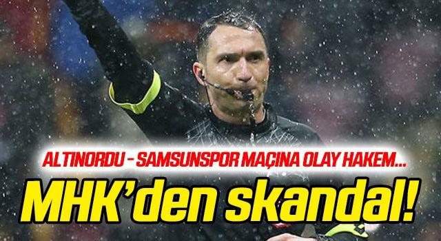 Altınordu - Samsunspor maçına skandal atama!