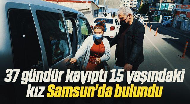 İstanbul'da 37 gündür kayıp olan 15 yaşındaki kız Samsun'da bulundu