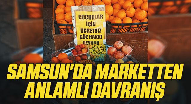 Samsun'da Marketten Anlamlı Davranış 'Göz Hakkı Reyonu'