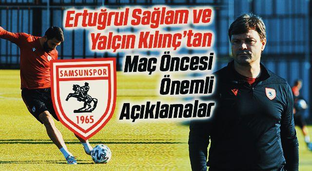 Samsunspor Teknik Direktörü Ertuğrul Sağlam'dan Altınordu Maçı Öncesi Önemli Açıklamalar