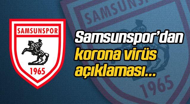 Samsunspor'dan korona virüs açıklaması