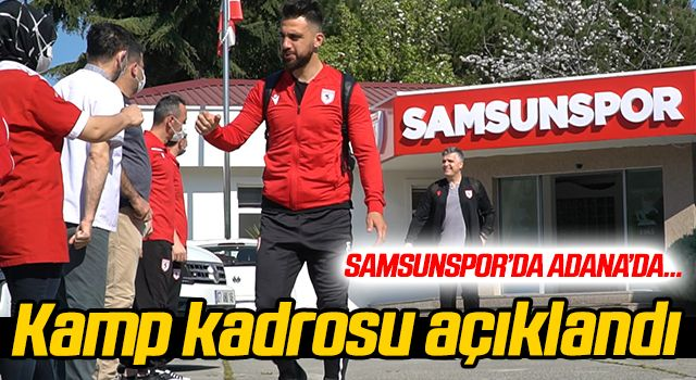 Samsunspor'un Adana maçı kadrosu açıklandı