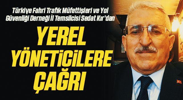 Sedat Kır'dan yerelyöneticilere çağrı