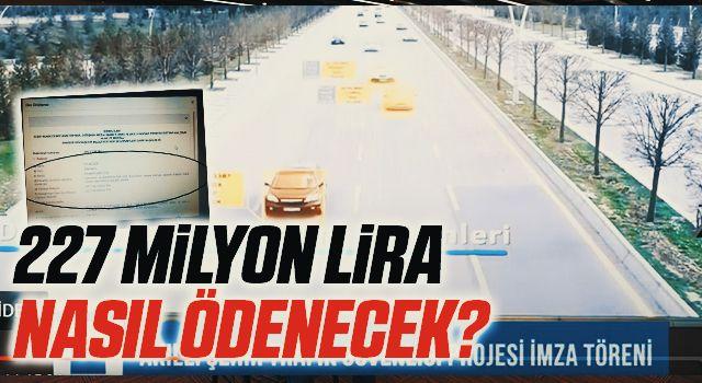 227 Milyon Lira Nasıl Ödenecek?