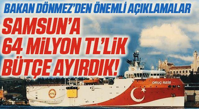 Bakan Dönmez'den Önemli Açıklamalar: Samsun'a 64 Milyon Liralık Bütçe Ayırdık