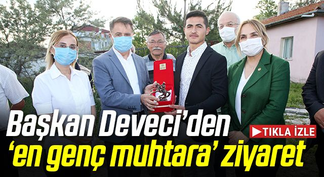 Başkan Deveci'den Türkiye'nin en genç muhtarının vizyonuna övgü