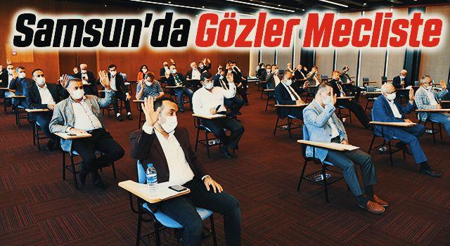 Samsun'da Gözler Mecliste
