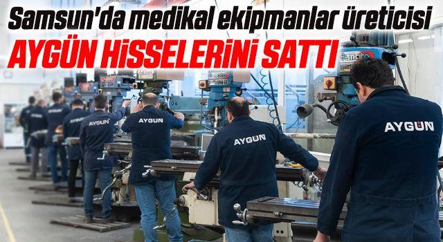 Samsun'da medikal ekipmanlar üreticisi Aygün ailesi hisselerini sattı