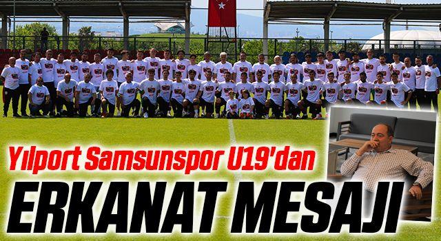 Yılport Samsunspor U19'dan Anlamlı Mustafa Kemal Erkanat Mesajı