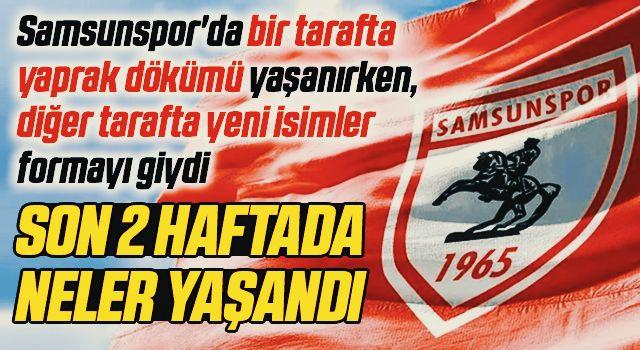 Yılport Samsunspor'da Son 2 Haftada Neler Yaşandı?
