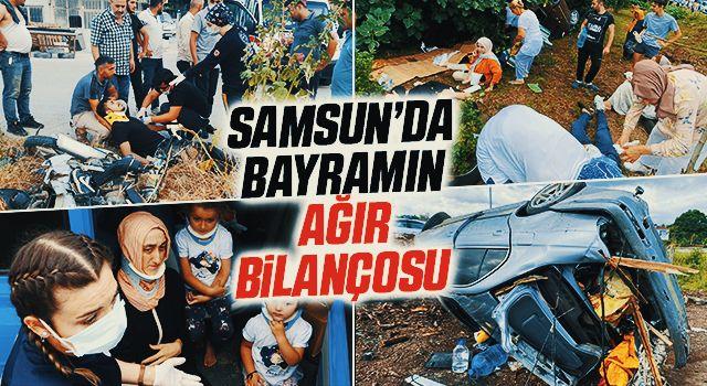 Samsun'da Bayramın Ağır Bilançosu