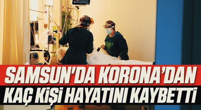 Samsun'da Korona Virüsten Kaç Kişi Hayatını Kaybetti