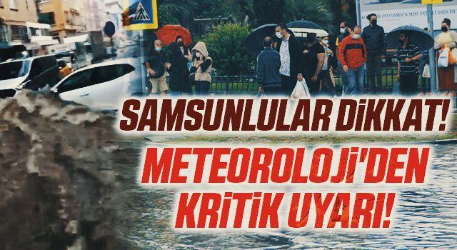 Samsunlular Dikkat! Meteoroloji'den Kritik Sel Uyarı!