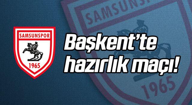 Samsunspor 5. hazırlık maçını Ankara'da oynayacak