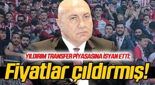 Samsunspor Başkanı Yıldırım transfer piyasasına isyan etti!