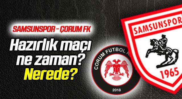 Samsunspor - Çorum FK maçı ne zaman?