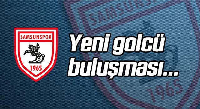 Samsunspor'dan yeni golcü buluşması