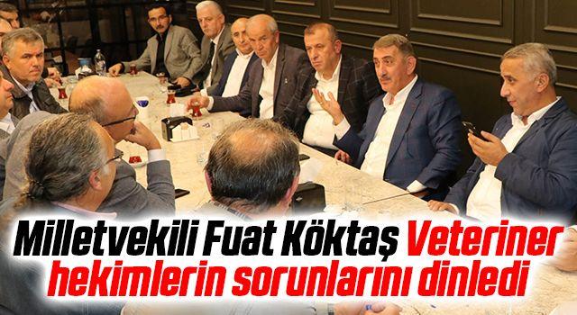 AK Parti Samsun Milletvekili Fuat Köktaş Veteriner hekimlerin sorunlarını dinledi