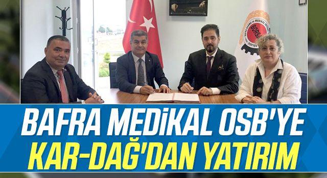 Bafra Medikal OSB'ye Kar-Dağ'dan yatırım