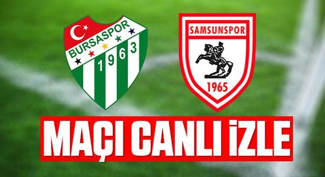 Bursaspor - Yılport Samsunspor Maçı Canlı İzle