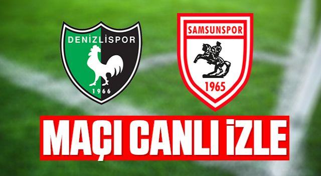 Denizlispor - Yılport Samsunspor maçı canlı izle
