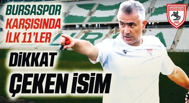 İlk 11'de Dikkat Çeken İsim! Yılport Samsunspor'un Bursaspor Karşısında İlk 11'i Açıklandı