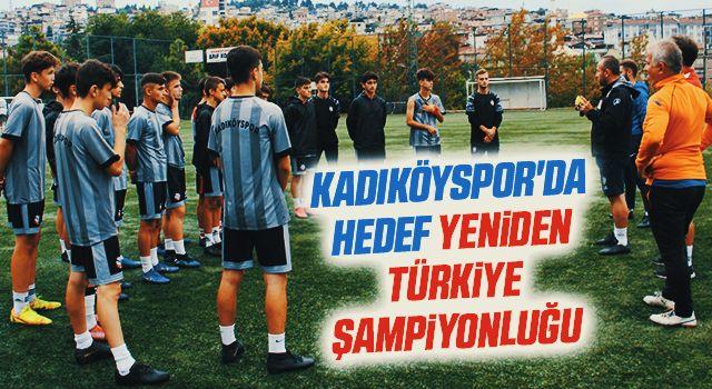 Kadıköyspor'da Hedef Yeniden Türkiye Şampiyonluğu