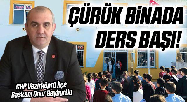 Samsun Vezirköprü'de Çürük binada ders başı!