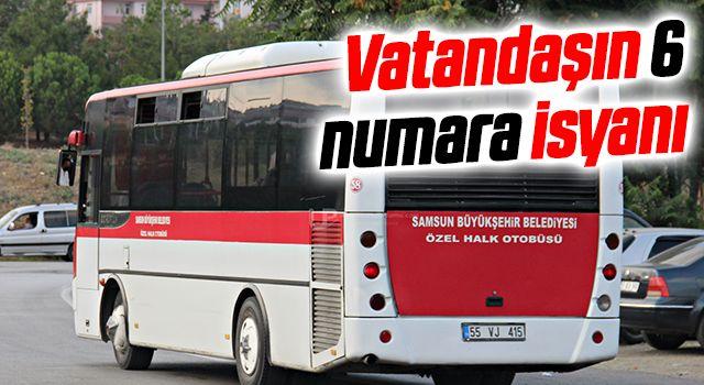 Samsun'da Vatandaşın 6numara isyanı