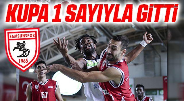 Samsunspor Basketbol Kupayı Bir Sayıyla Kaybetti