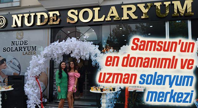 Samsun'un en donanımlı ve uzman solaryum merkezi;NUDE SOLARYUM