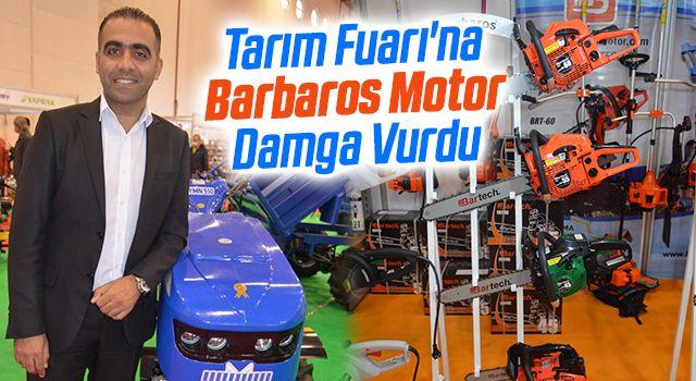 Tarım Fuarı'na Barbaros Motor Damga Vurdu