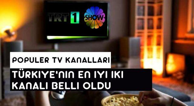 Türkiye'nin En İyi İki Kanalı Belli Oldu
