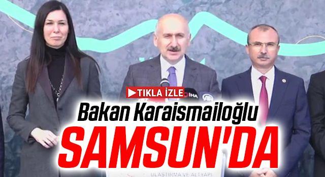 Bakan Karaismailoğlu Samsun'da Konuştu; Bizim siyaset anlayışımızda Türkiye'nin 'süper güç' olması var