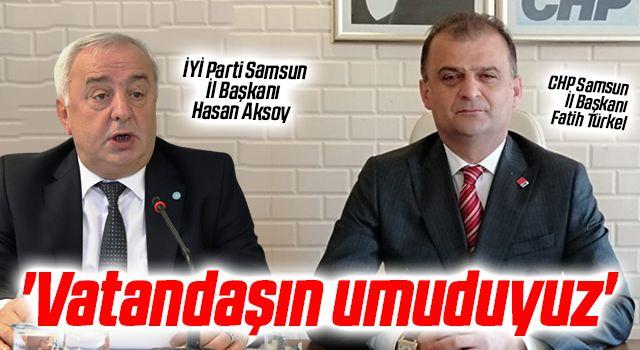 İYİ Parti'li Başkan Hasan Aksoy, CHP'li Fatih Türkel: Vatandaşın umuduyuz