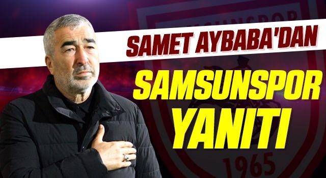 Samet Aybaba'dan Samsunspor yanıtı