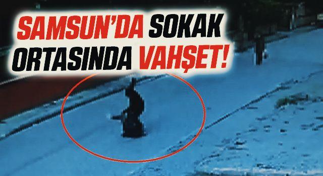 Samsun'da Sokak Ortasında Vahşet!