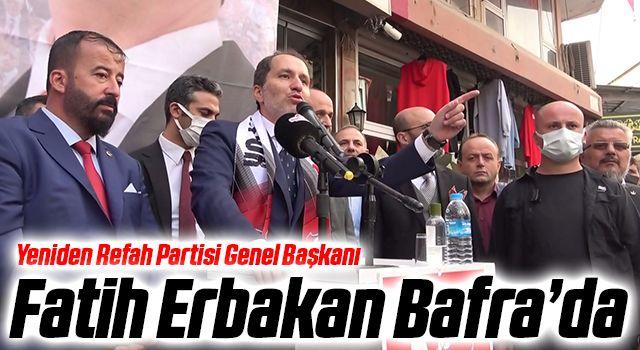 Yeniden Refah Partisi Genel Başkanı Fatih Erbakan Bafra'da
