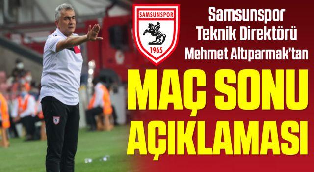 Yılport SamsunsporTeknik Direktörü Mehmet Altıparmak'tan Menemenspor Maçı Sonrası Açıklama