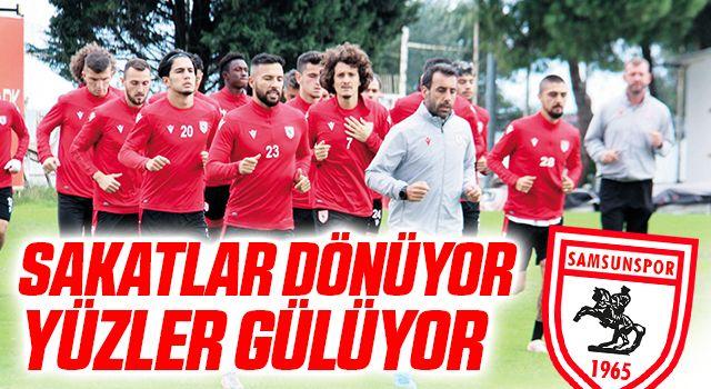 Yılport Samsunspor'da Sakatlar dönüyor, yüzler gülüyor
