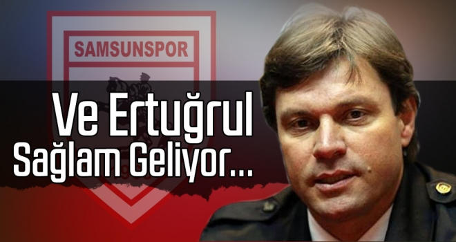 Yılport Samsunspor Ertuğrul Sağlam'la anlaşmaya vardı