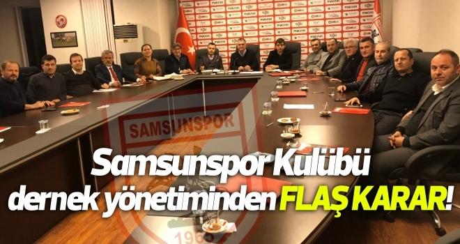 FLAŞ KARAR! Samsunspor Kulübü dernek yönetimi kongreye gidiyor...
