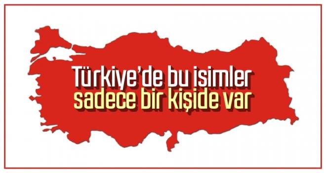 Türkiye'de bu isimler sadece bir kişide var