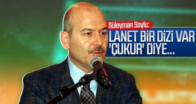 Süleyman Soylu: Lanet bir dizi var 'Çukur' diye...