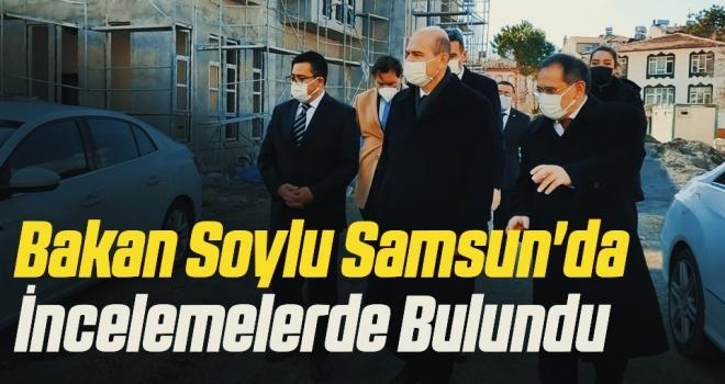 İçişleri Bakanı Süleyman Soylu Samsun'da İncelemelerde Bulundu