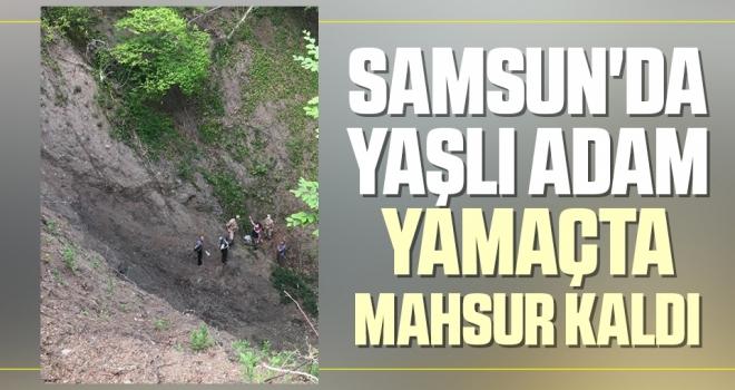 Samsun'da Yaşlı Adam Yamaçta Mahsur Kaldı