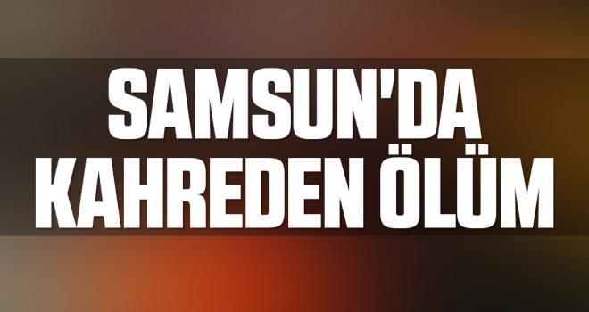 Samsun'da Kahreden Ölüm